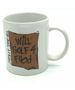 Split Tee WILL GOLF 4 FOOD Sign Coffee Mug 11 oz Coffee Mug Golfer Humor... - $11.94