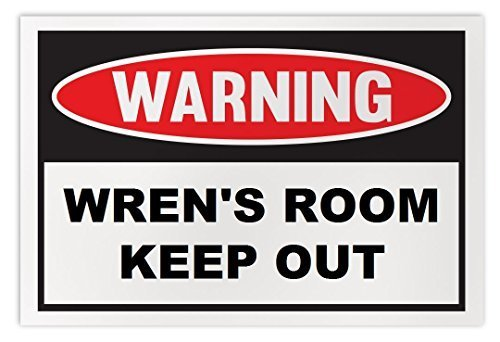 Personalized Novelty Warning Sign: Wren's Room Keep Out - Boys, Girls, Kids, Chi