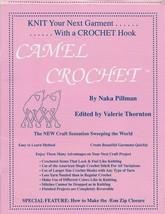 Knit Your Next Garment....With A Crochet Hook-CAMEL CROCHET By Naka Pillman - $9.46