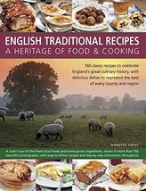 English Traditional Recipes: A Heritage of Food and Cooking: 160 Classic... - $13.57