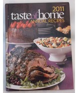 2011 TASTE of HOME ANNUAL RECIPES cookbook hardcover - $11.45