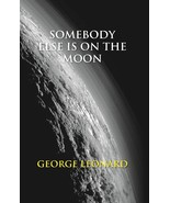Somebody Else Is On the Moon: the Search For Alien Artifacts - $10.17