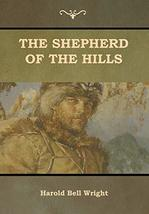 The Shepherd of the Hills [Hardcover] Wright, Harold Bell - $9.90