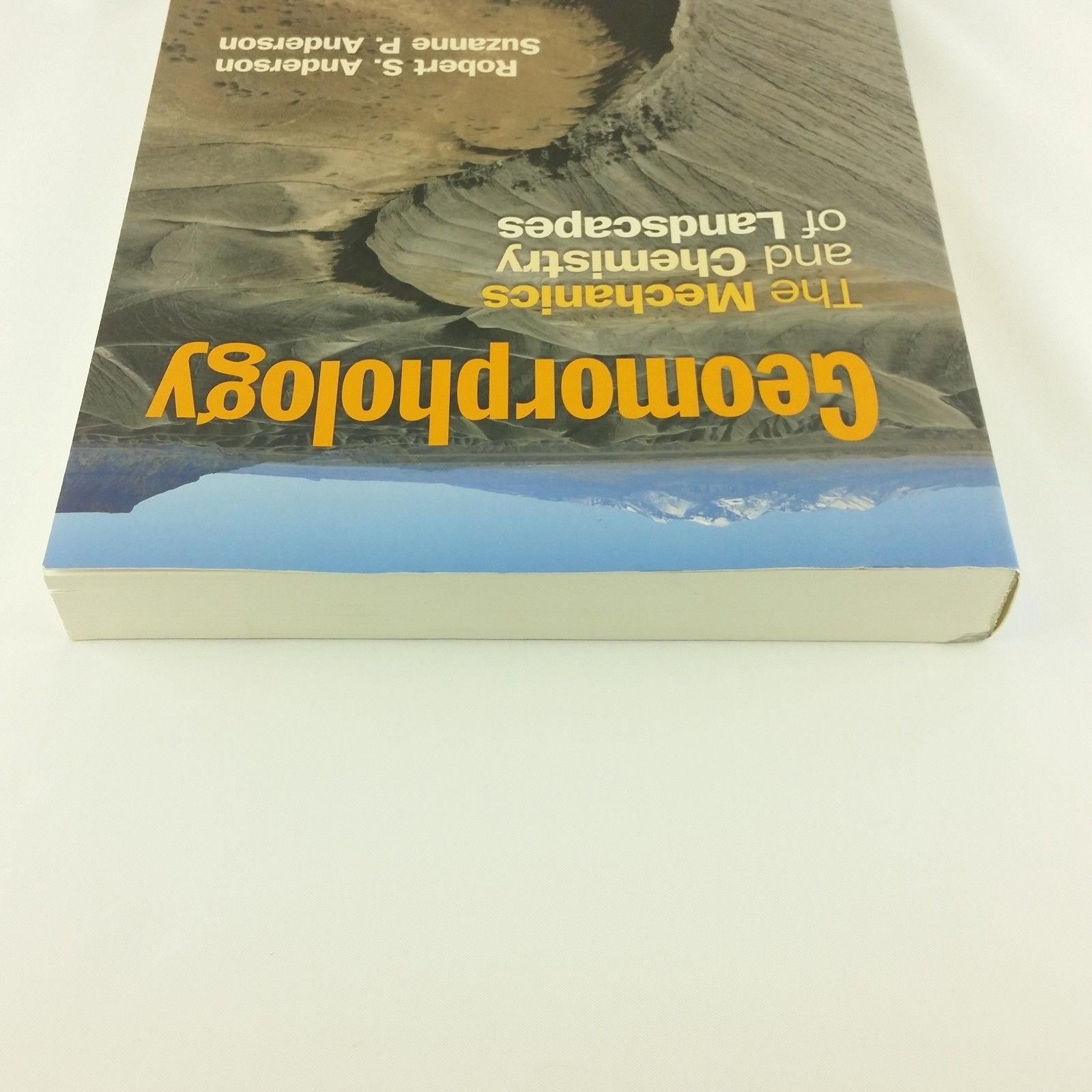Geomorphology : The Mechanics and Chemistry of Landscapes by Suzanne P. Anderson