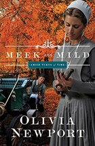 Meek and Mild (Amish Turns of Time) [Paperback] Newport, Olivia - $4.95