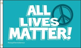 ALL LIVES MATTER PEACE SIGN 3 X 5 FLAG 3x5 FL732 honor pride BANNER wall... - $6.27