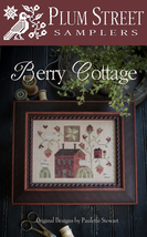 Berry Cottage cross stitch chart Plum Street Sa... - $10.80