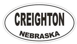 Creighton Nebraska Oval Bumper Sticker or Helmet Sticker D5018 Oval - $1.39+