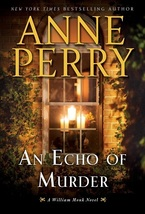 An Echo of Murder...Author: Anne Perry (used hardcover) - $16.00