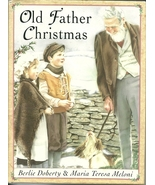 Old Father Christmas by Berlie Doherty and Mari... - $4.99