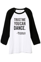 Thread Tank Trust Me You Can Dance Tequila Unisex 3/4 Sleeves Baseball R... - $24.99+