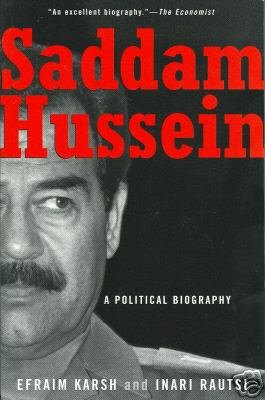 Saddam Hussein A Political Biography by Karsh & Rautsi