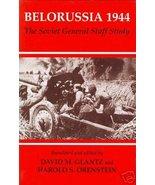 Belorussia 1944: The Soviet General Staff Study -Glantz - $89.99