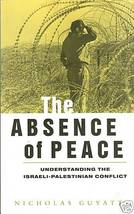 The Absence of Peace: Israeli-Palestinian by Guyatt - $9.99