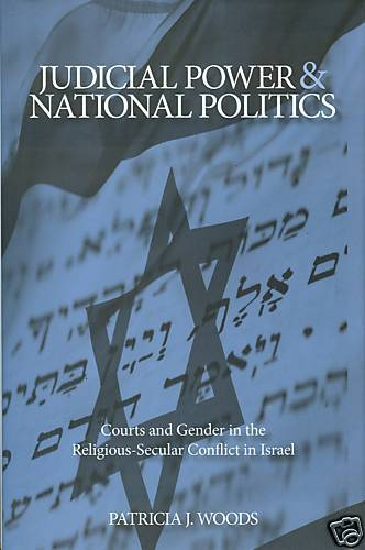 Judicial Power and National Politics in Israel by Woods