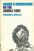 Crisis and Conscience in the Middle East by Hauer - $9.99
