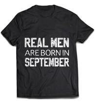 Real Men Are Born In September Black T-shirt - $19.99+