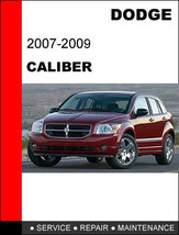 DODGE CALIBER 2007 - 2009 FACTORY OEM SERVICE REPAIR WORKSHOP MAINTENANC... - $14.95