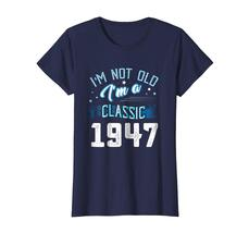 Uncle Shirts -   Not Old I'm Classic 1947 71st Years 71 Birthday Shirt Gifts Wow image 3