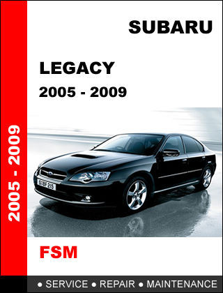subaru legacy 2005 2006 2007 2008 2009 factory service. Black Bedroom Furniture Sets. Home Design Ideas