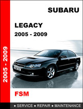 Subaru Legacy 2005 2006 2007 2008 2009 Factory Service Repair Workshop Manual - $14.95