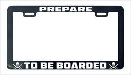 Pirate prepared to be boarded license plate frame holder tag - $5.99