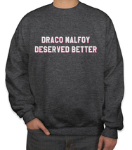 Draco Malfoy deserved better Sweater Sweatshirt CHARCOAL HEATHER - $30.00