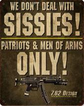 Sissies ! Metal Sign - $30.00