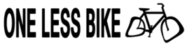 ONE LESS BIKE sticker - $6.99