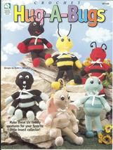 Hug-A-Bugs~Cuddly Creature Crochet Patterns~OOP   - $24.99