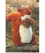 RARE ANNIE'S BABY ANIMALS~RED SQUIRREL~CROCHET PATTERN - $8.99