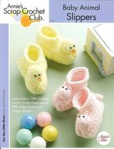ANNIE'S BABY ANIMAL SLIPPERS~BOOTIES CROCHET PATTERN  - $4.99