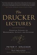 The Drucker Lectures: Essential Lessons on Management, Society and Economy [Hard