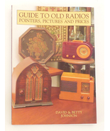 Guide Old Radios Pointers Pictures Prices Johnson book vintage collecting - $12.00