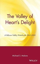 The Valley of Heart's Delight: A Silicon Valley Notebook 1963 - 2001 [Hardcover] image 2