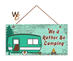 We'd Rather Be Camping Sign, Rustic Decor, Retro Camper, 5x10 Sign - $11.39