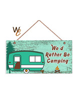 We'd Rather Be Camping Sign, Rustic Decor, Retro Camper, 5x10 Sign - $12.87
