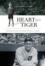 Heart of a Tiger: Growing up with My Grandfather, Ty Cobb [Hardcover] Cobb, Hers image 1