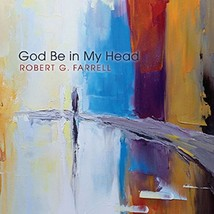 God Be in My Head by Robert G. Farrell