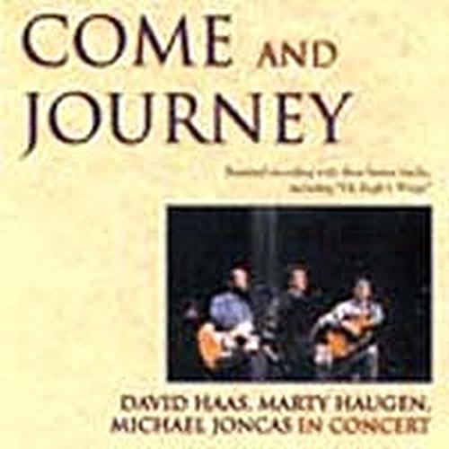 Come and journey by haugen  haas    joncas