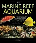 The Marine Reef Aquarium : Setup and Maintenance : Philip Hunt : New Har... - $24.50
