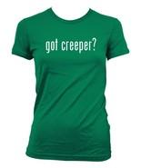 got creeper -  Ladies' Junior's Cut T-Shirt - $24.97