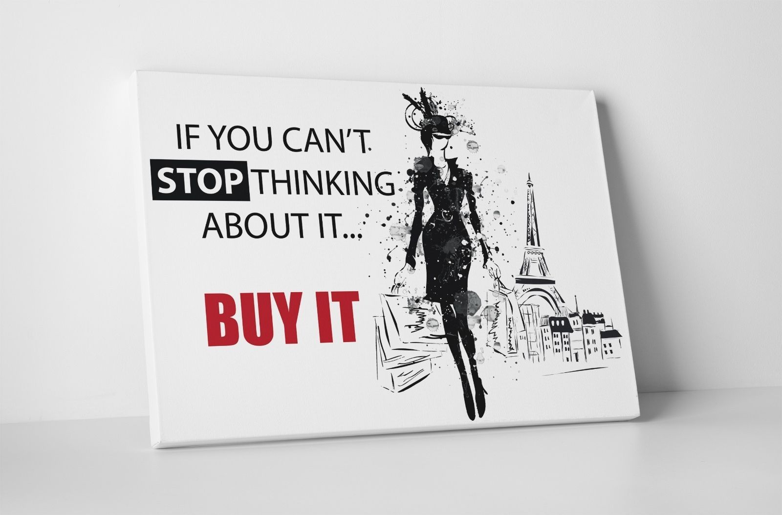 Primary image for If You Can't Stop Thinking About It Fashion Art Gallery Wrapped Canvas Print