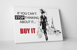 If You Can't Stop Thinking About It Fashion Art Gallery Wrapped Canvas Print - $39.55+