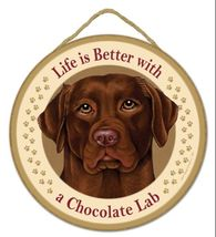 """Life is Better with a Chocolate Lab - 10"""" Round Wood Plaque, Sign - A Priceless  - $14.95"""