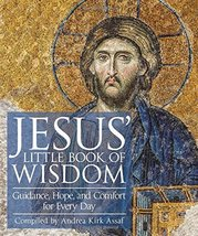 Jesus' Little Book of Wisdom: Guidance, Hope, and Comfort for Every Day [Paperba