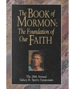 The Book of Mormon: The Foundation of Our Faith : The 28th Annual Sidney... - $10.22