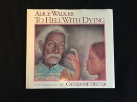 Hardcover First Edition Printing Illustrated To Hell With Dying by Alice Walker image 1