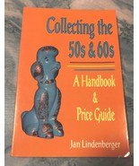 Collecting the 50s and 60s : A Handbook and Price Guide Schiffer Lindenb... - $4.99