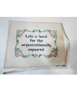 Life is Hard for Organizationally Impaired Needlepoint Canvas Water Stai... - $28.41